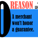 A merchant won't honor a guarantee.