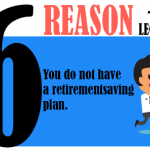 You do not have a retirement saving plan.