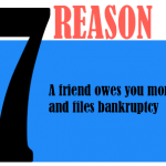 A friend owes youmoney and files bankruptcy