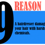 A hairdresser damages your hair with harsh chemicals