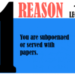 You are subpoenaed or served with papers