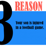 Your son is injued in a football game