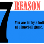 You are hit by a bottle at a baseball game