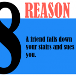 A friend falls down your stairs and sues you
