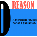 A merchant refuses to honor a guarantee