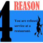 You are refused service at a restaurant