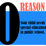 Your child needs special education in public school.