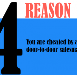 You are cheated by a door-to-door salesman.