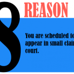 You are scheduled to appear in small claims court.