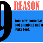 Your new house has bad plumbing and a leaky roof.
