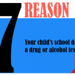 Your child's school demands a drug or alcohol test.