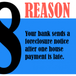 Your bank sends a foreclosure notice after on house payment is late.