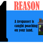 A trespasser is caught poaching on your land.