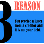 You receive a letter from a creditor and it is not your debt.