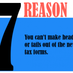 You can't make heads or fails out of the new tax forms.