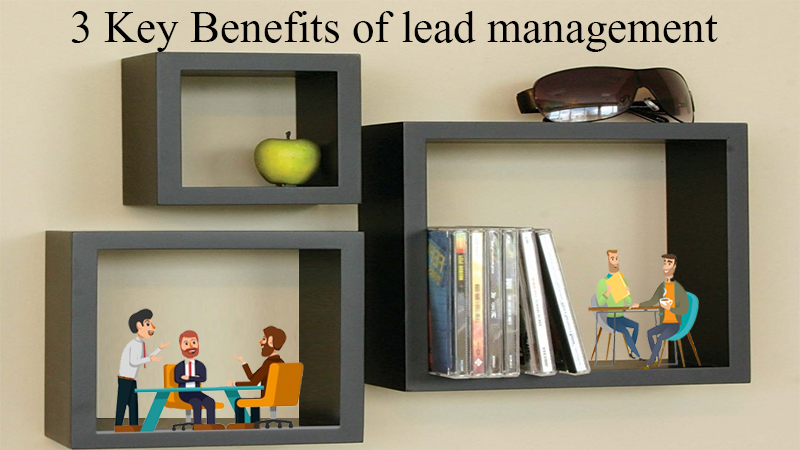 3 Key Benefits of lead management